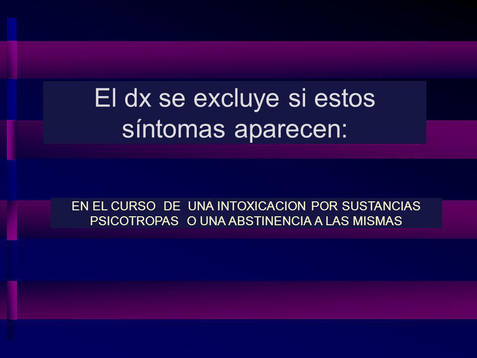 El dx se excluye si estos síntomas aparecen: