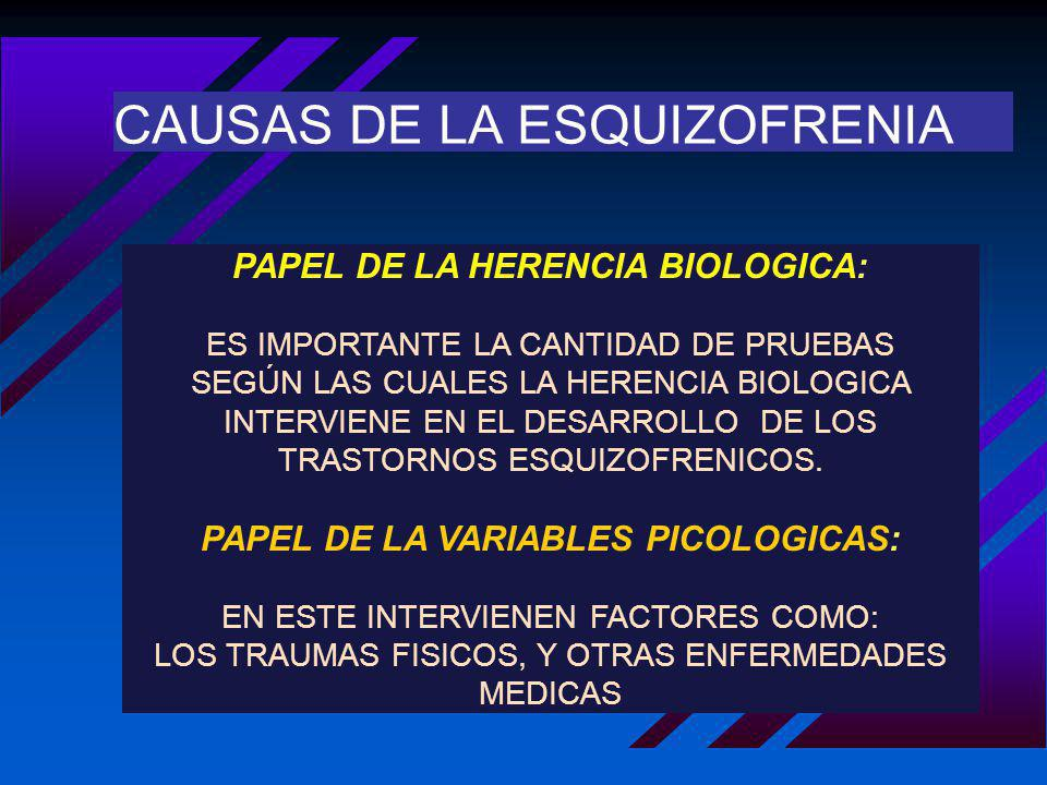 PAPEL DE LA HERENCIA BIOLOGICA: PAPEL DE LA VARIABLES PICOLOGICAS: