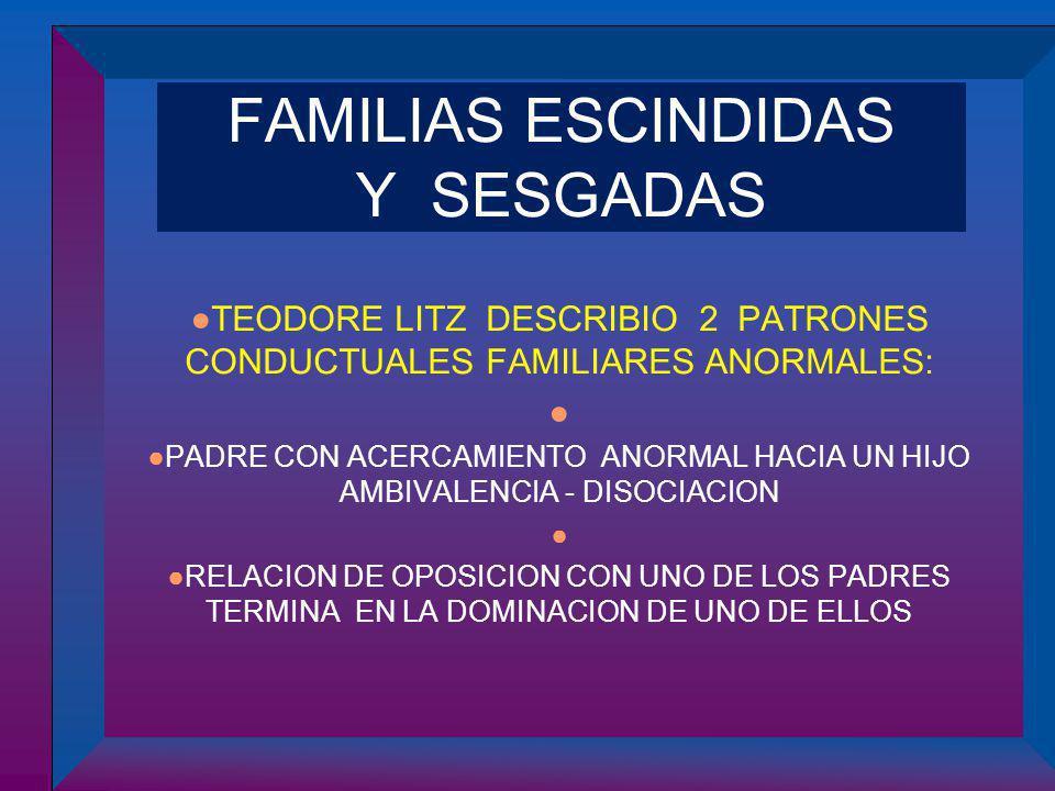 FAMILIAS ESCINDIDAS Y SESGADAS
