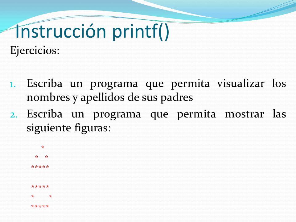 Instrucción printf() Ejercicios:
