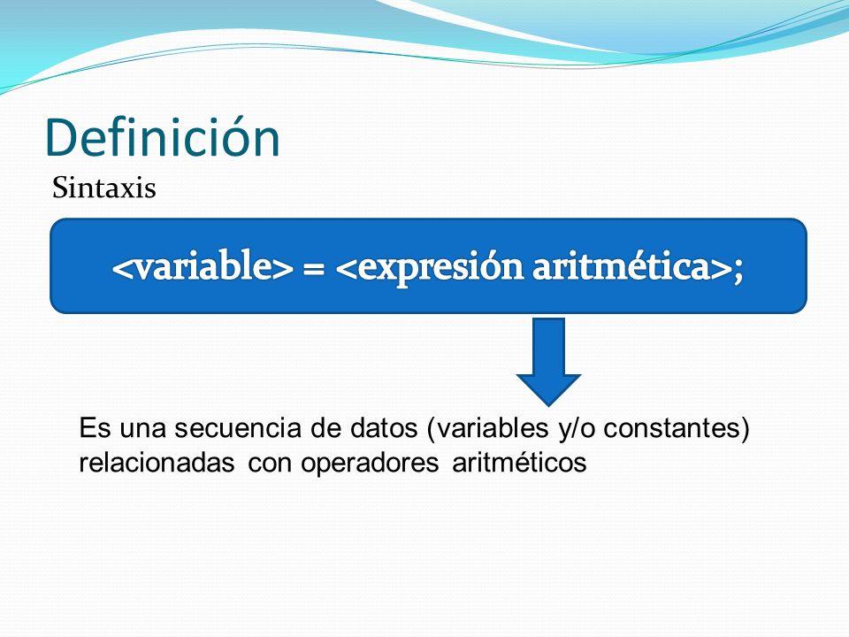 <variable> = <expresión aritmética>;