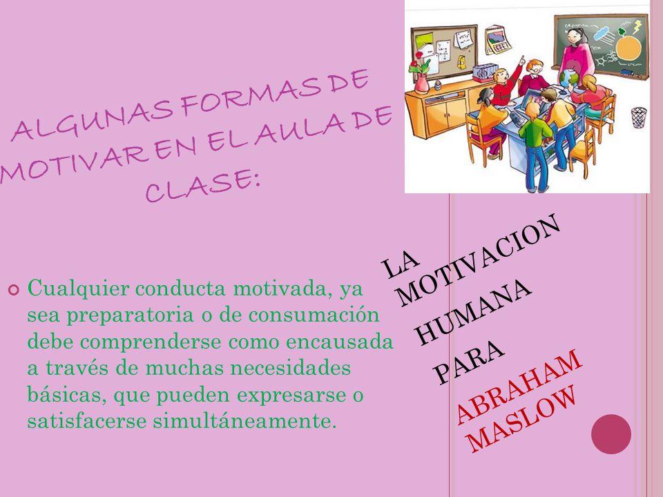 ALGUNAS FORMAS DE MOTIVAR EN EL AULA DE CLASE: