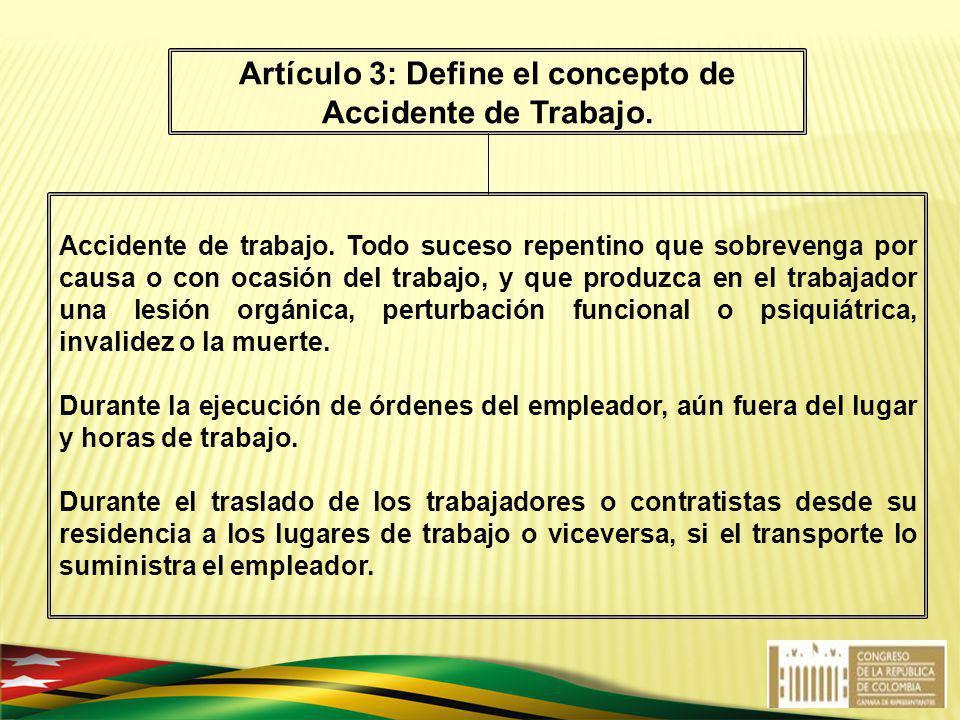 Artículo 3: Define el concepto de Accidente de Trabajo.