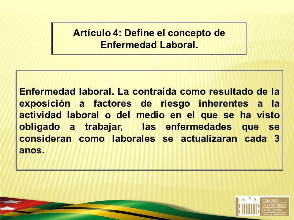 Artículo 4: Define el concepto de Enfermedad Laboral.