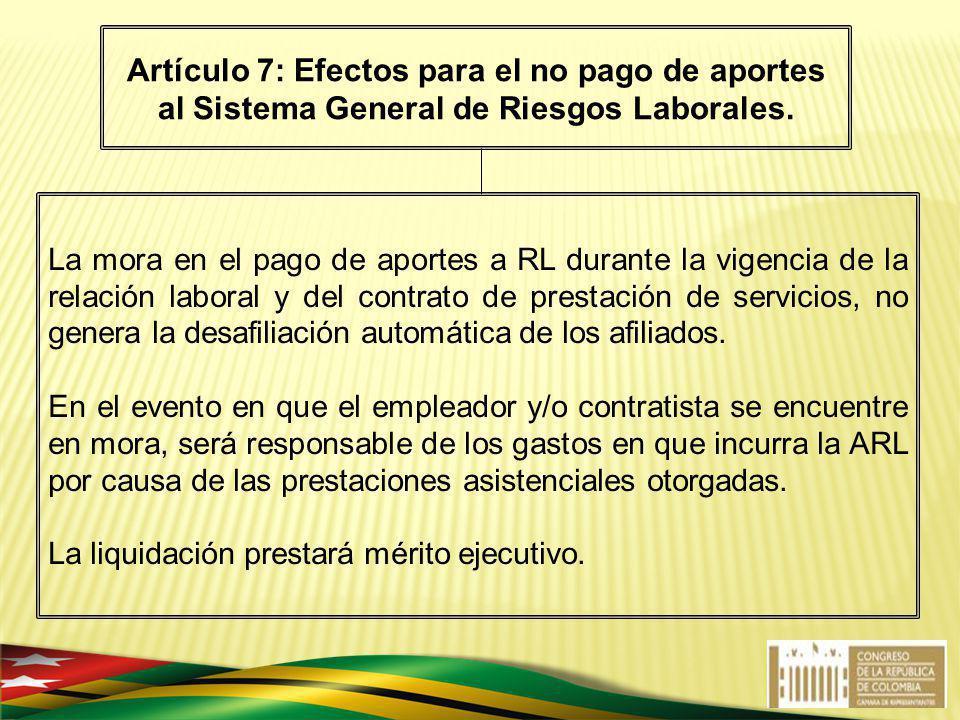 Artículo 7: Efectos para el no pago de aportes al Sistema General de Riesgos Laborales.