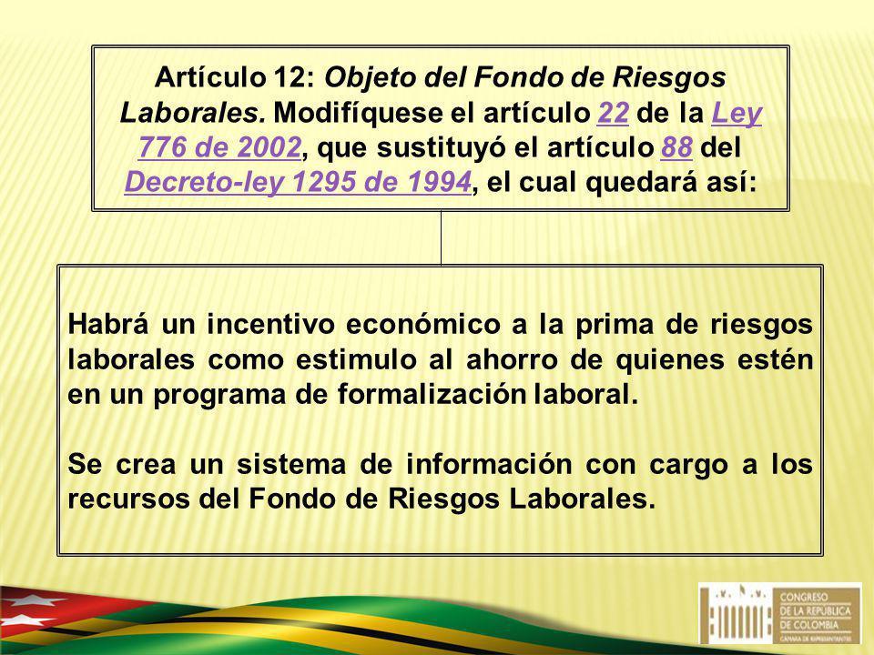 Artículo 12: Objeto del Fondo de Riesgos Laborales