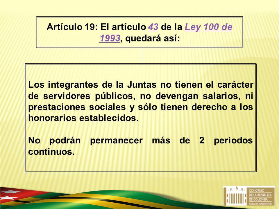 Artículo 19: El artículo 43 de la Ley 100 de 1993, quedará así: