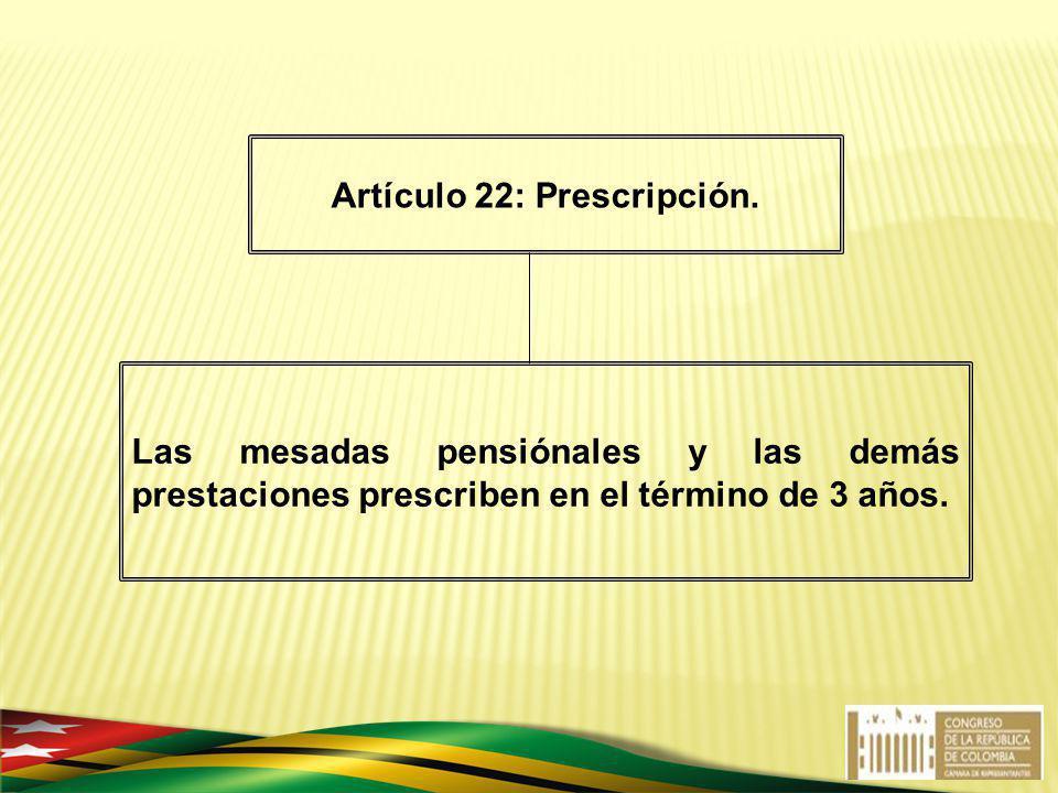 Artículo 22: Prescripción.