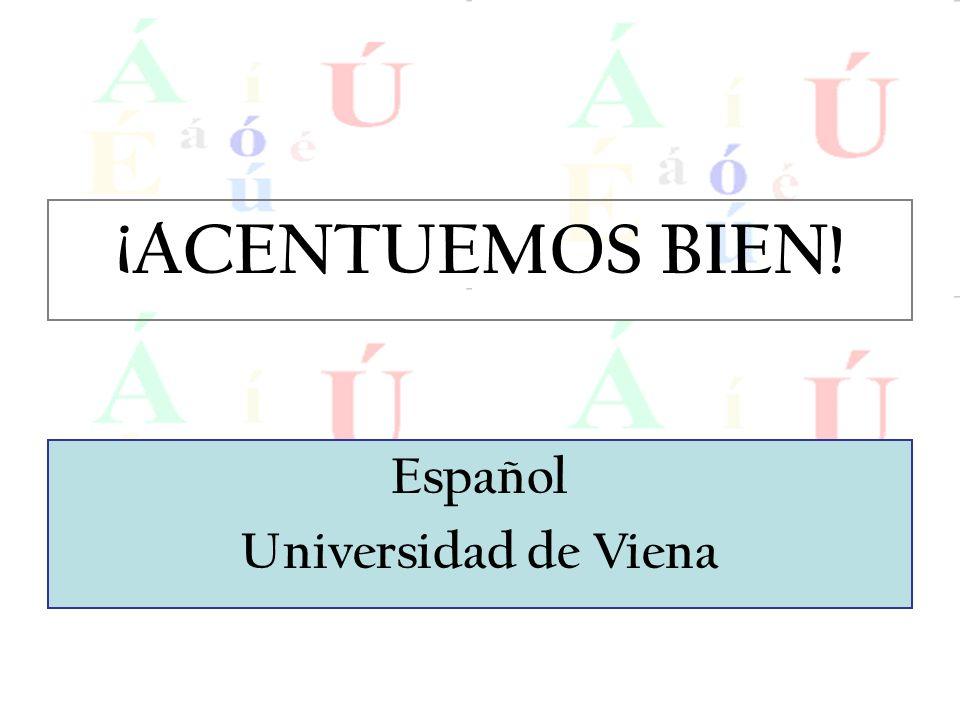¡ACENTUEMOS BIEN! Español Universidad de Viena