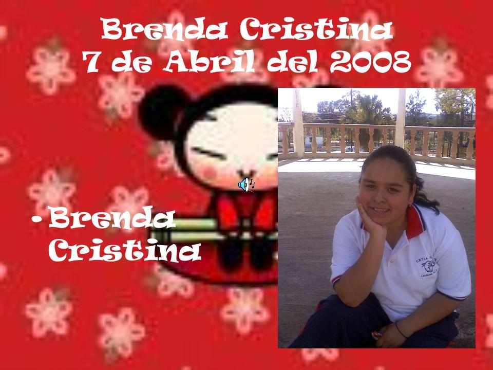 Brenda Cristina 7 de Abril del 2008