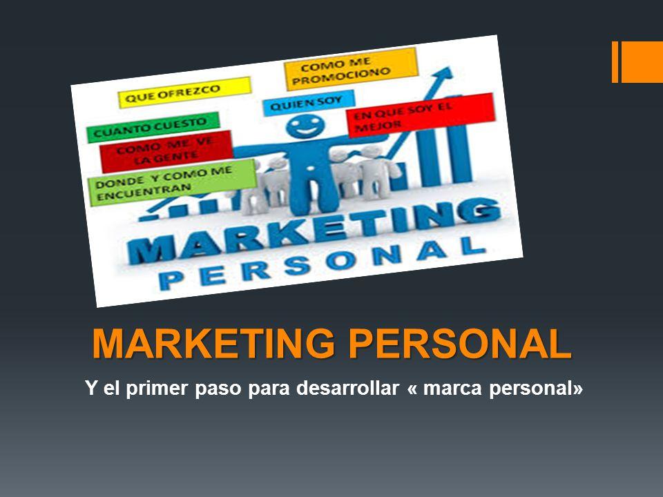 Y el primer paso para desarrollar « marca personal»