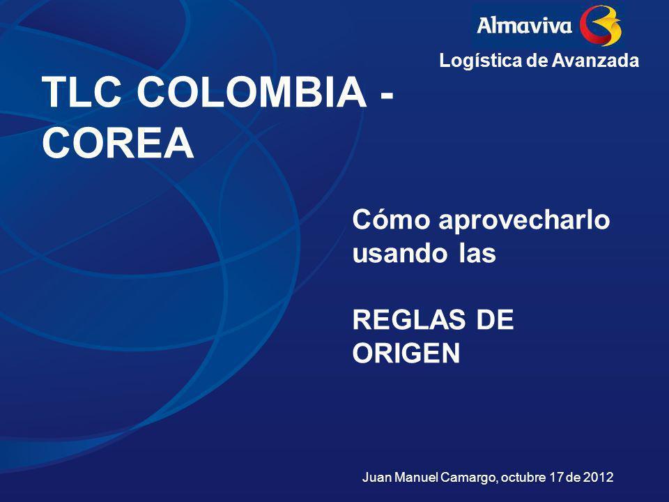 TLC COLOMBIA - COREA Cómo aprovecharlo usando las REGLAS DE ORIGEN