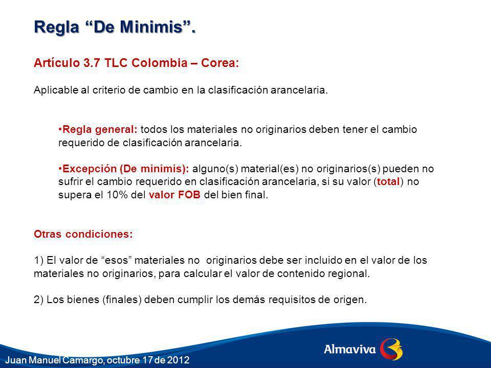 Regla De Minimis . Artículo 3.7 TLC Colombia – Corea: