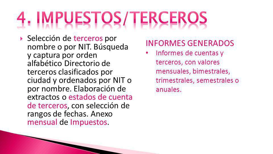 4. IMPUESTOS/TERCEROS INFORMES GENERADOS