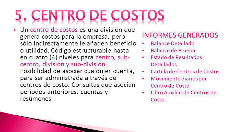 5. CENTRO DE COSTOS INFORMES GENERADOS