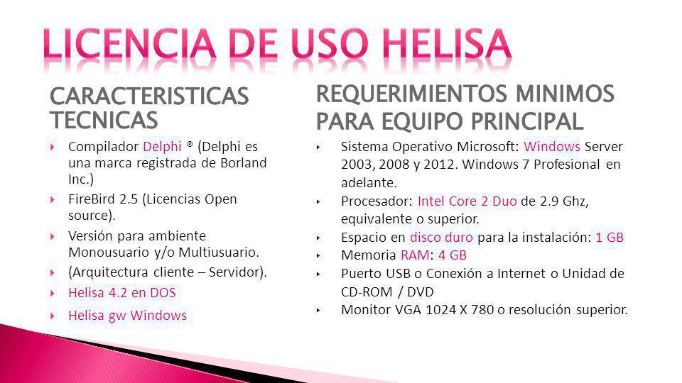 LICENCIA DE USO HELISA REQUERIMIENTOS MINIMOS PARA EQUIPO PRINCIPAL