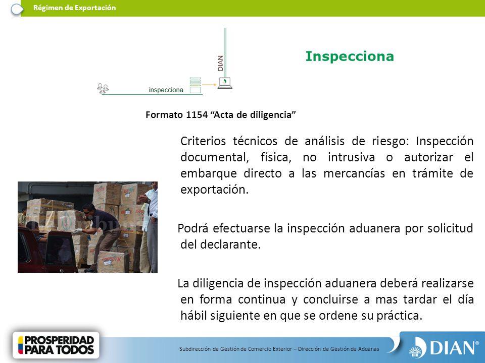 Podrá efectuarse la inspección aduanera por solicitud del declarante.
