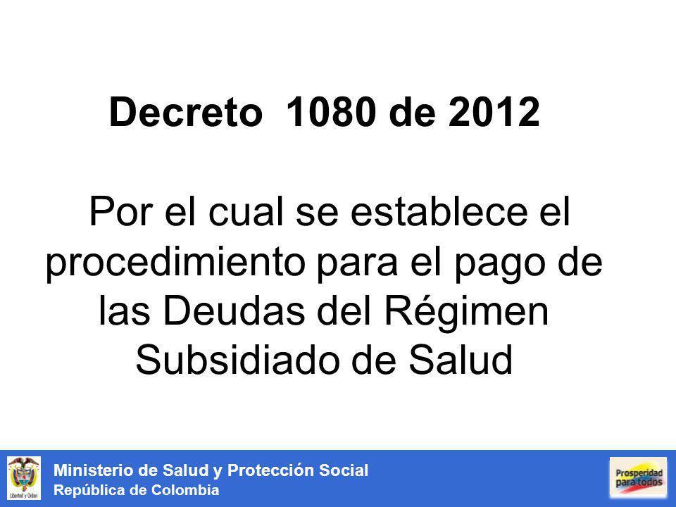 Decreto 1080 de 2012 Por el cual se establece el procedimiento para el pago de las Deudas del Régimen Subsidiado de Salud