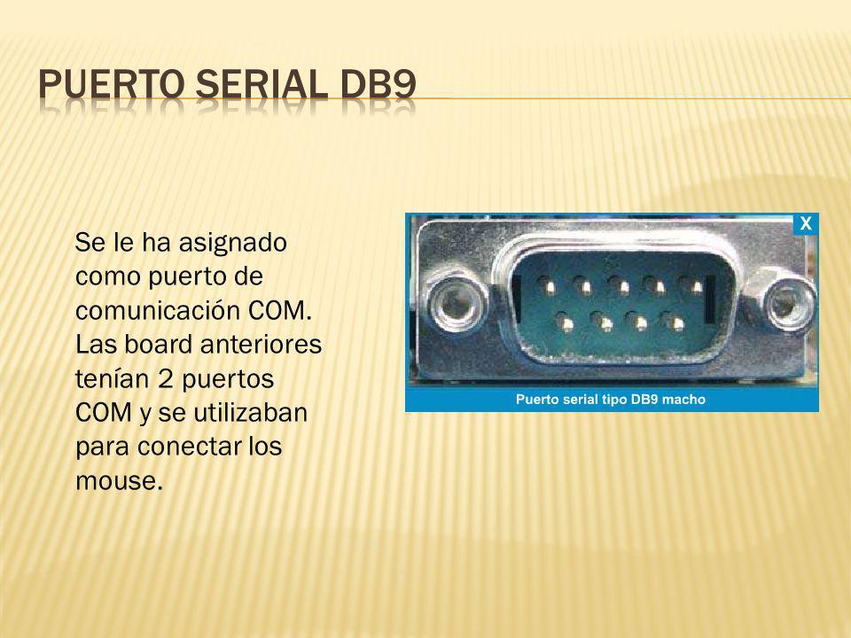 PUERTO SERIAL DB9 Se le ha asignado como puerto de comunicación COM.