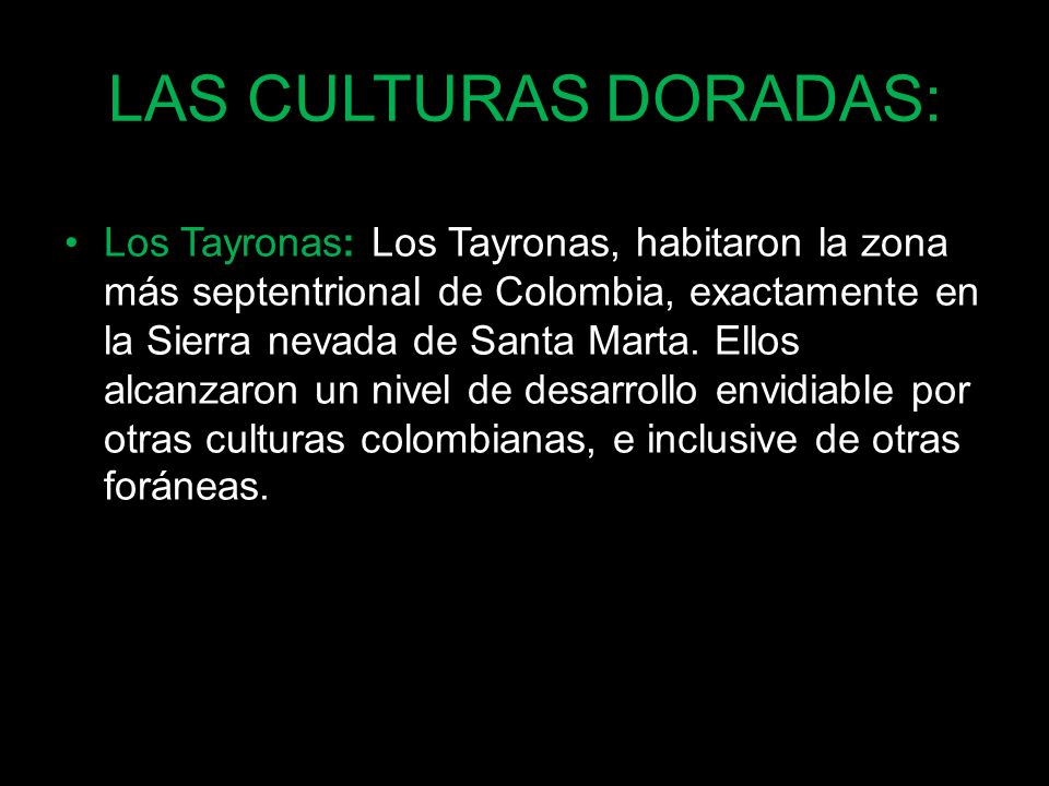 LAS CULTURAS DORADAS: