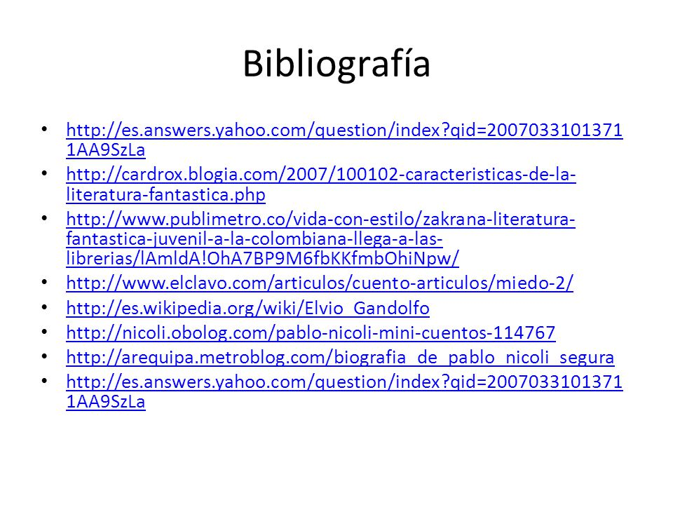 Bibliografía http://es.answers.yahoo.com/question/index qid=20070331013711AA9SzLa.
