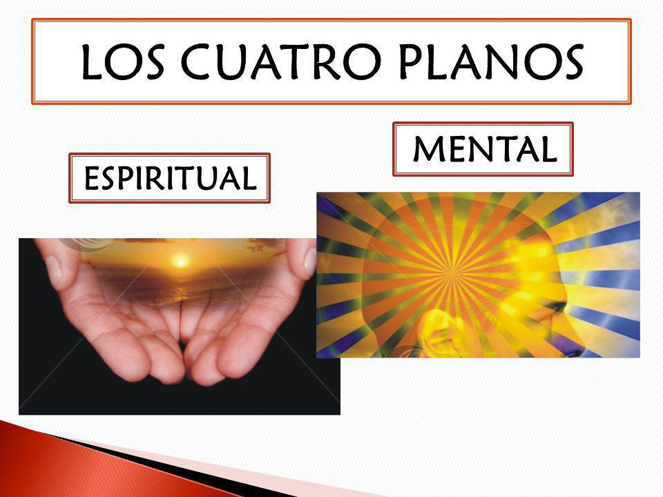 LOS CUATRO PLANOS MENTAL ESPIRITUAL
