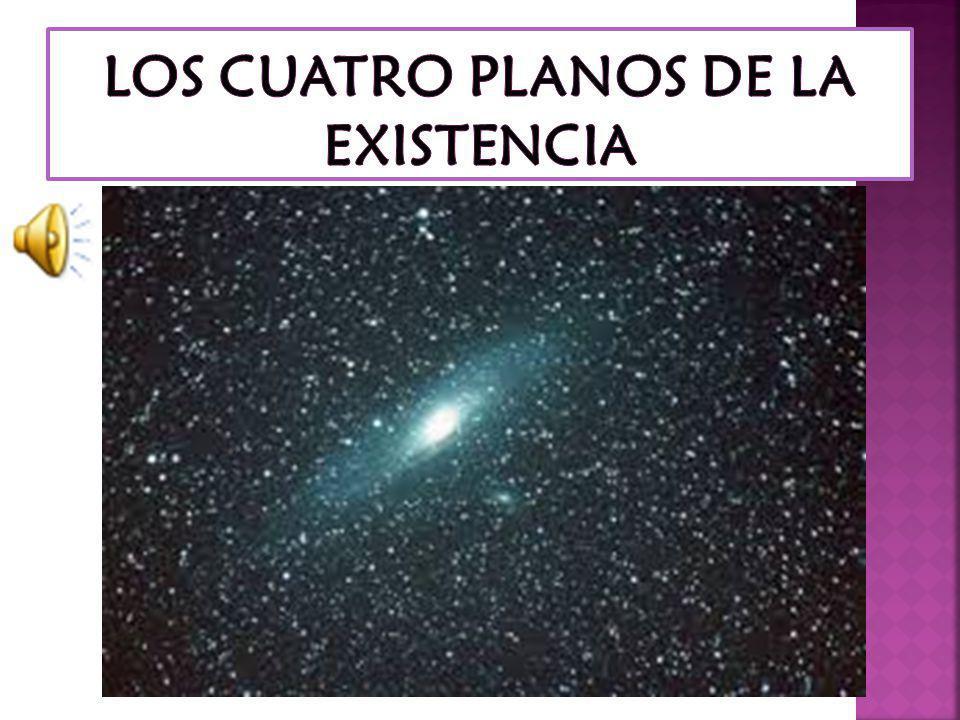 LOS CUATRO PLANOS DE LA EXISTENCIA