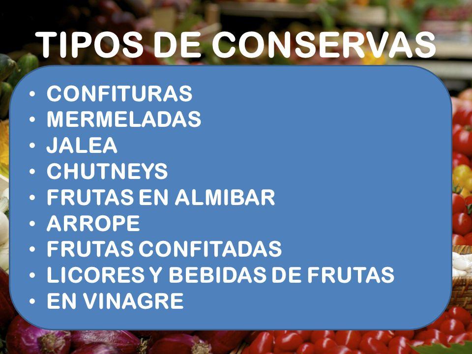 TIPOS DE CONSERVAS CONFITURAS MERMELADAS JALEA CHUTNEYS