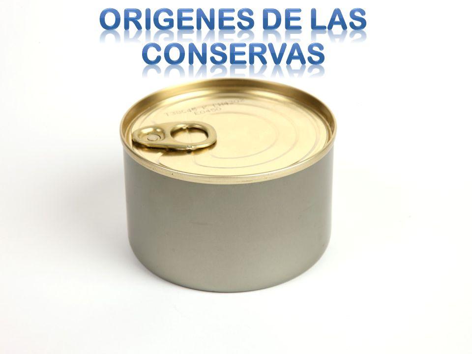 ORIGENES DE LAS CONSERVAS