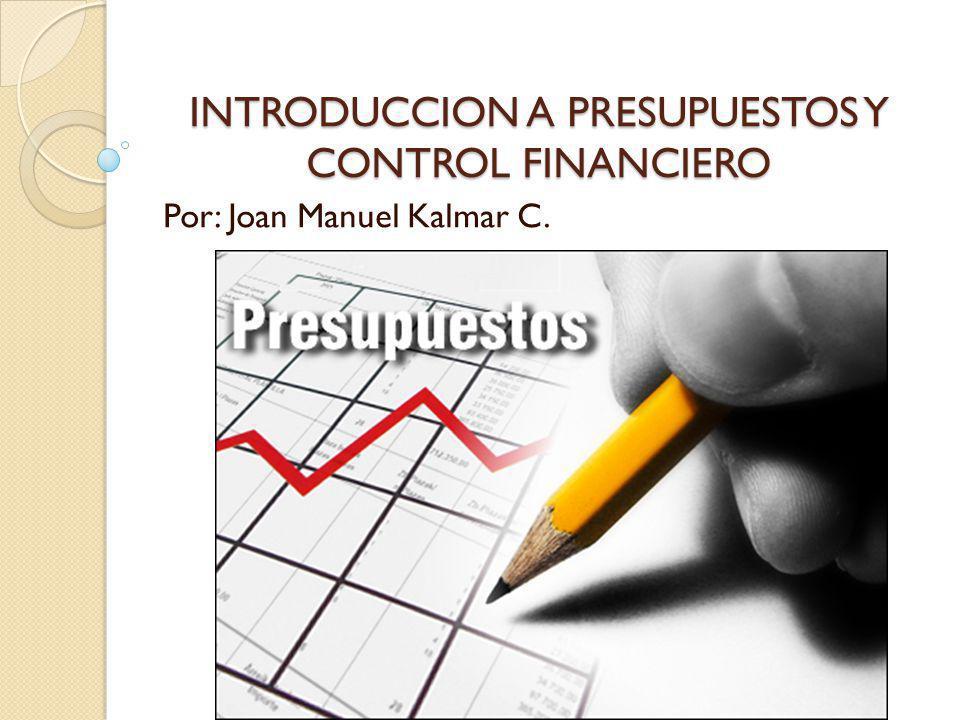 INTRODUCCION A PRESUPUESTOS Y CONTROL FINANCIERO