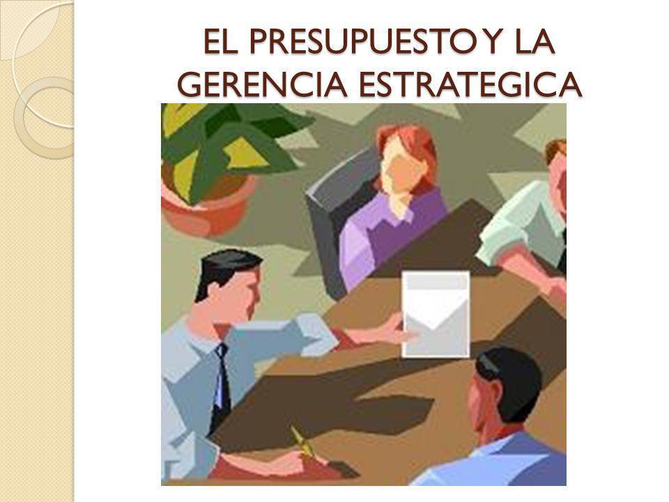 EL PRESUPUESTO Y LA GERENCIA ESTRATEGICA