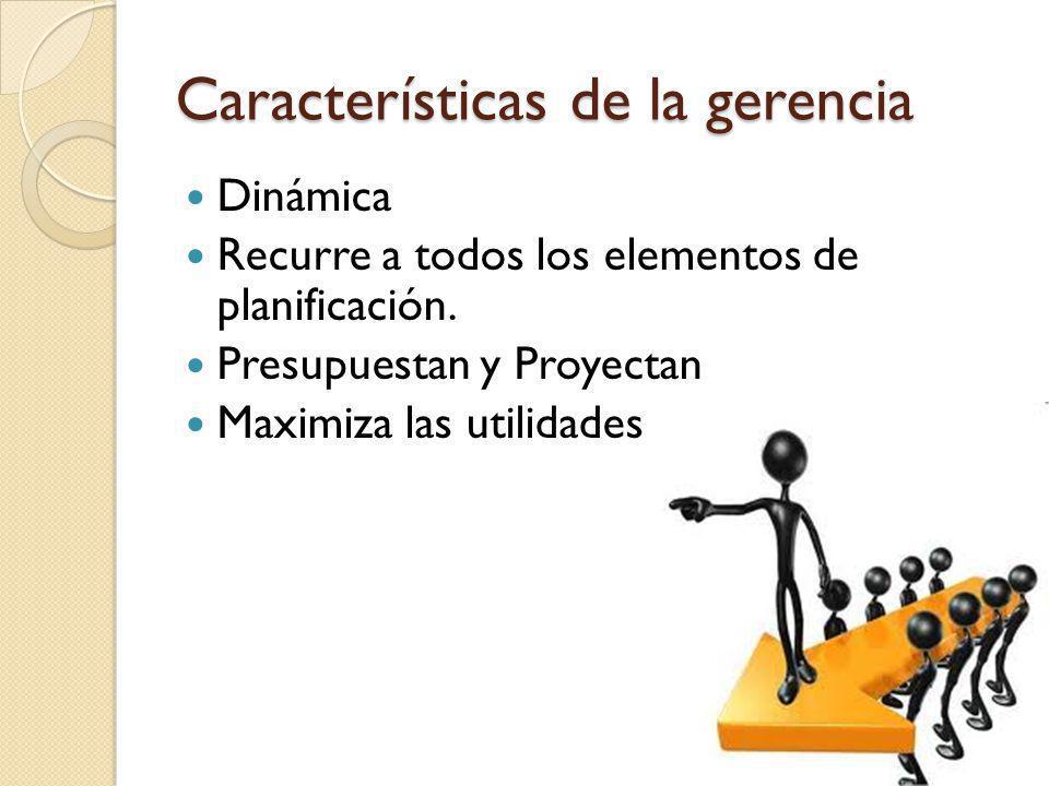 Características de la gerencia