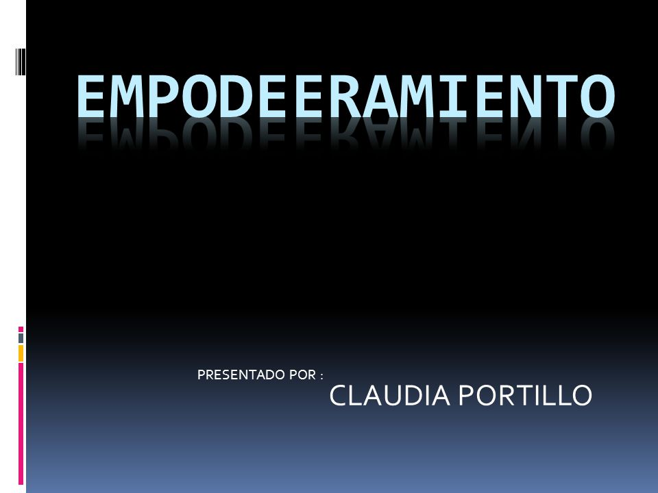 PRESENTADO POR : CLAUDIA PORTILLO