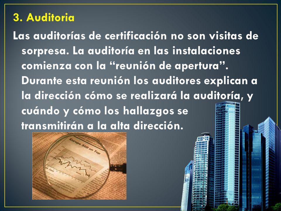 3. Auditoria Las auditorías de certificación no son visitas de sorpresa.