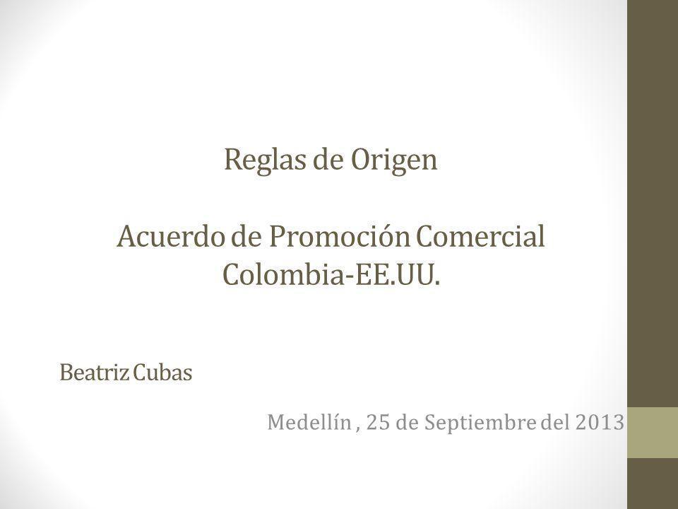 Reglas de Origen Acuerdo de Promoción Comercial Colombia-EE.UU.