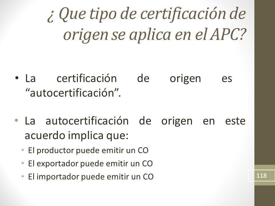 ¿ Que tipo de certificación de origen se aplica en el APC