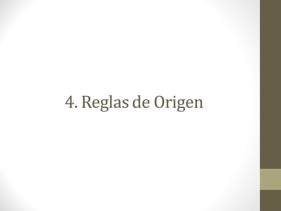 4. Reglas de Origen