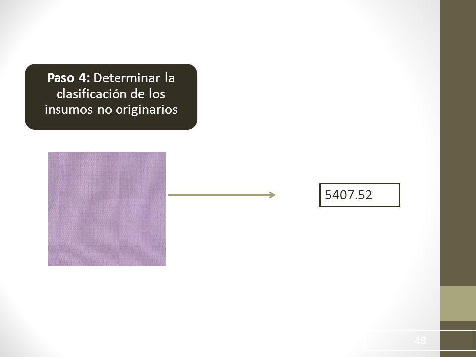 Paso 4: Determinar la clasificación de los insumos no originarios
