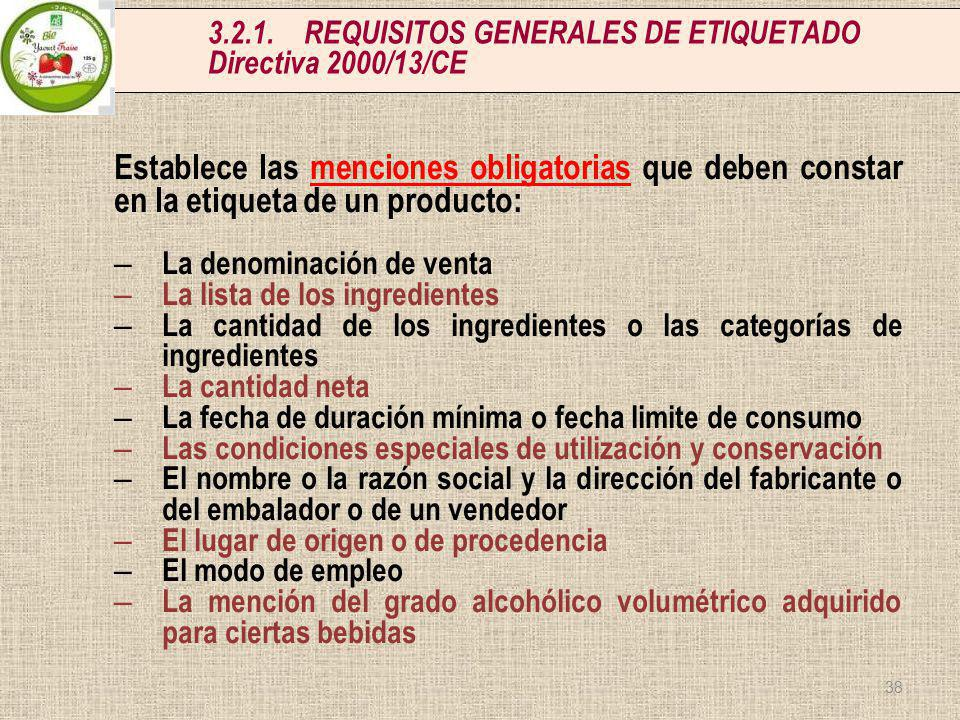 3.2.1. REQUISITOS GENERALES DE ETIQUETADO Directiva 2000/13/CE