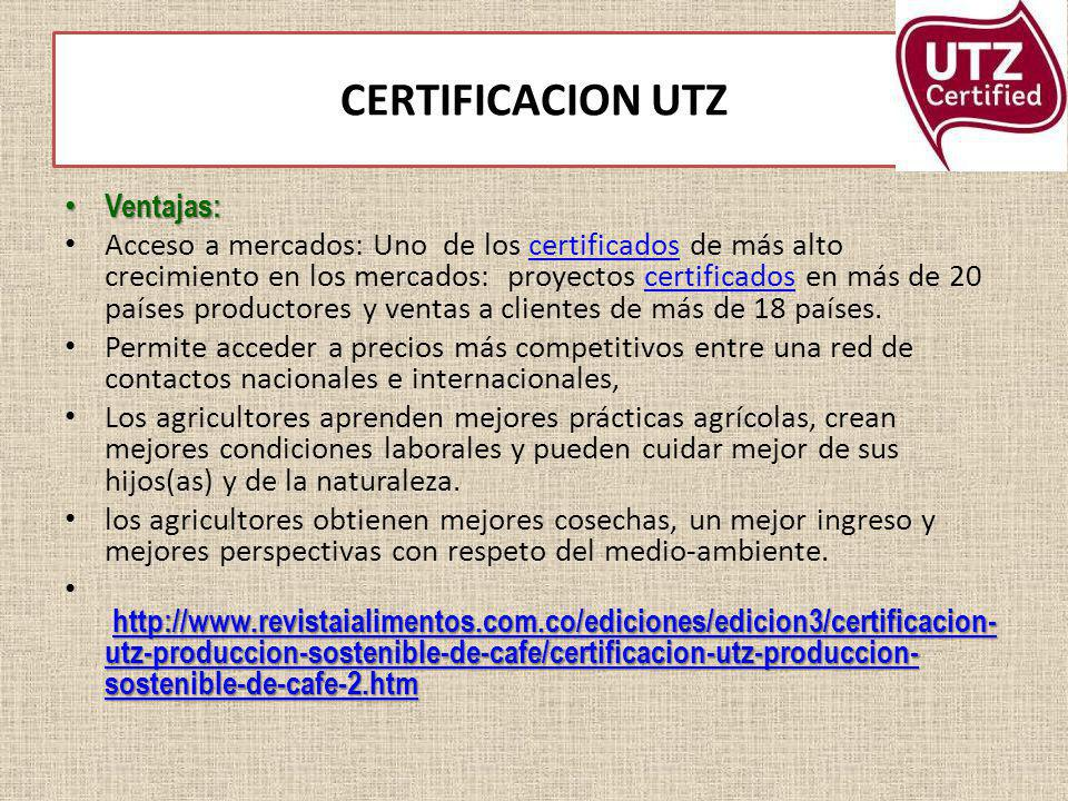 CERTIFICACION UTZ Ventajas: