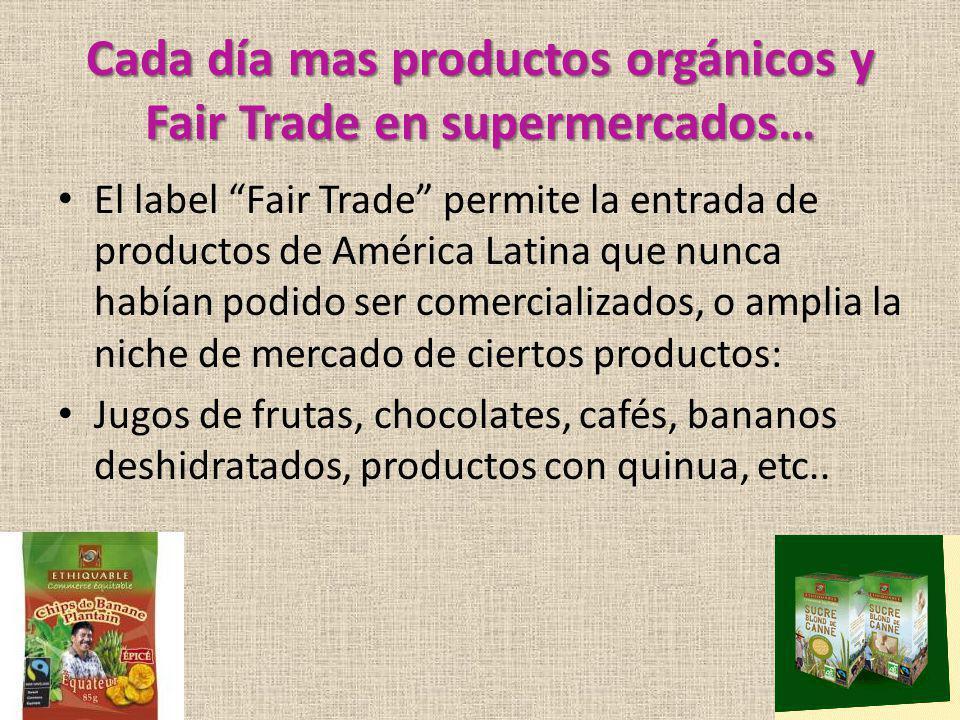 Cada día mas productos orgánicos y Fair Trade en supermercados…