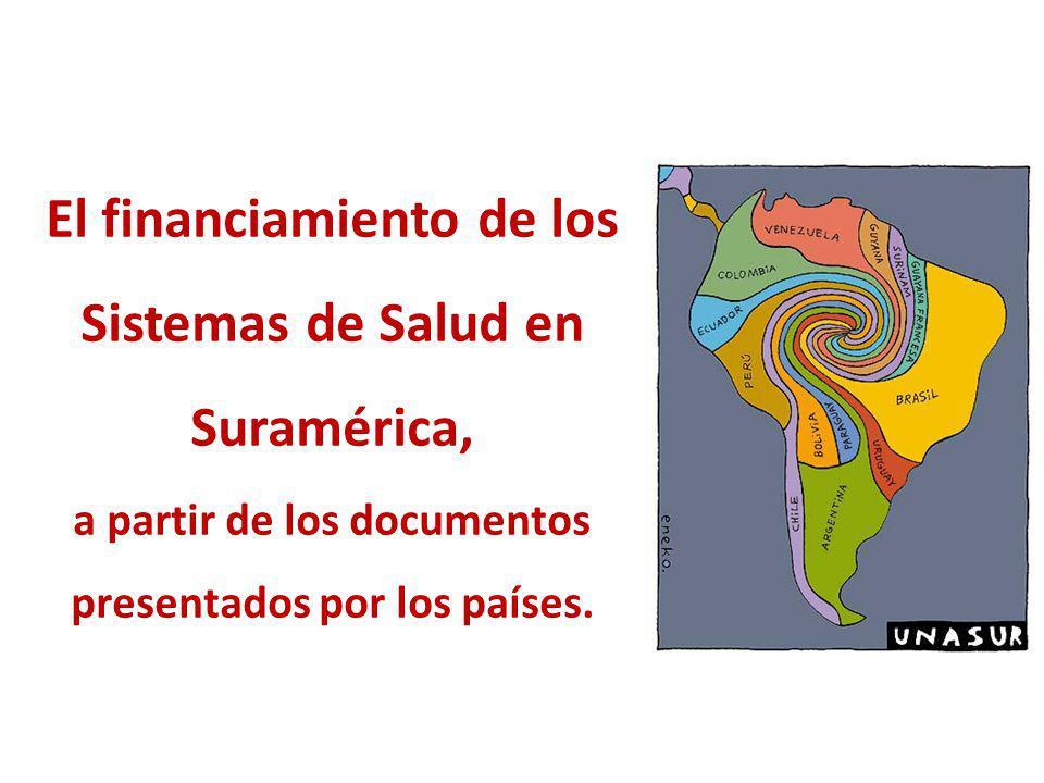 El financiamiento de los Sistemas de Salud en Suramérica,