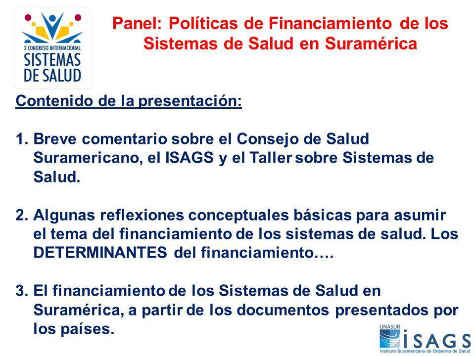 Panel: Políticas de Financiamiento de los Sistemas de Salud en Suramérica
