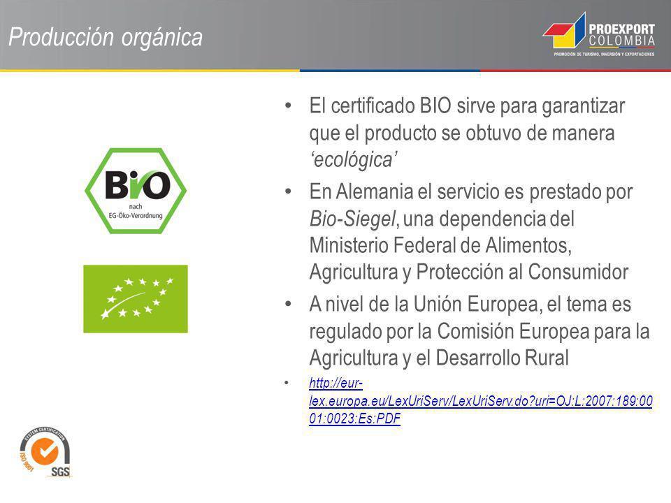 Producción orgánica El certificado BIO sirve para garantizar que el producto se obtuvo de manera 'ecológica'