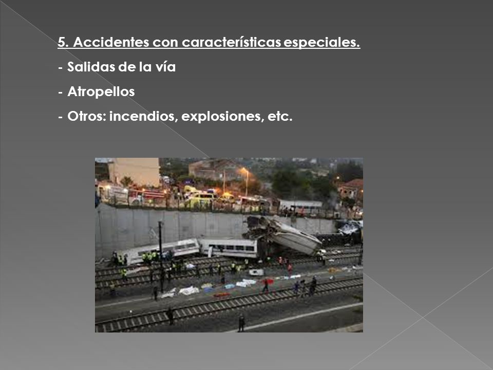 5. Accidentes con características especiales.