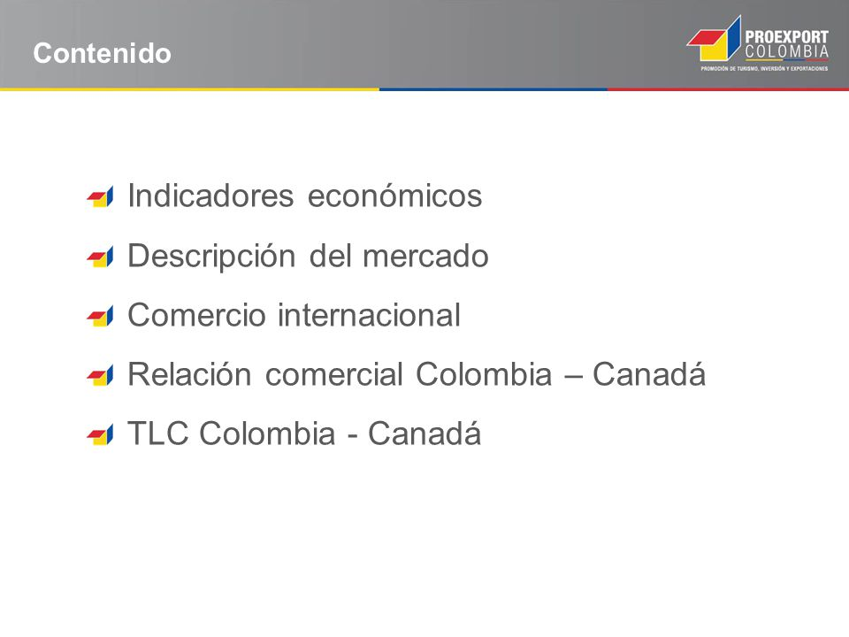 Indicadores económicos Descripción del mercado Comercio internacional