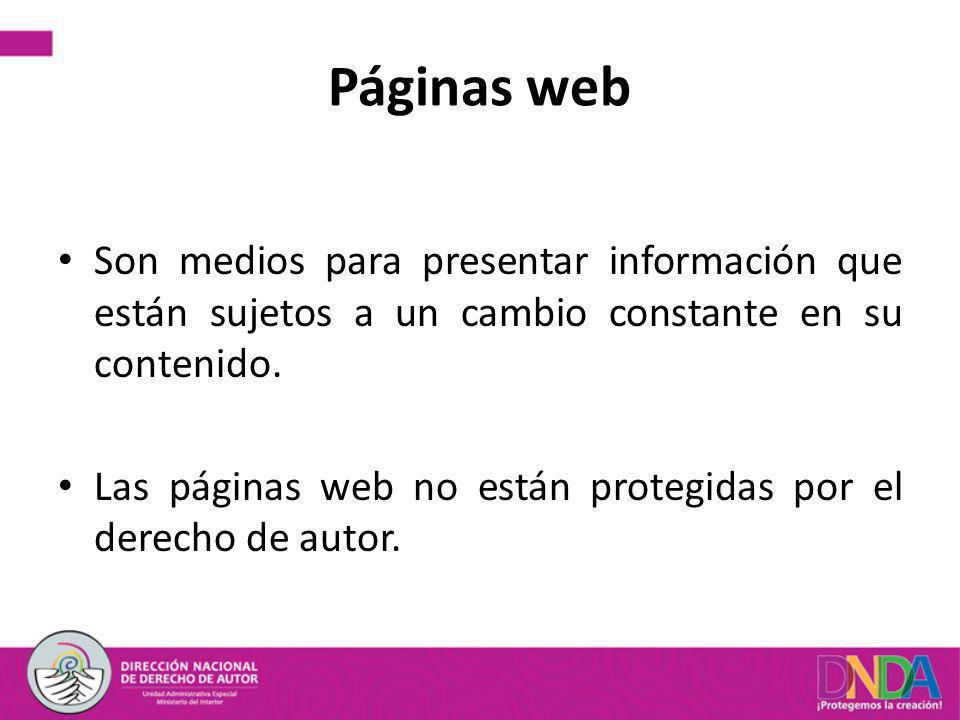 Páginas web Son medios para presentar información que están sujetos a un cambio constante en su contenido.