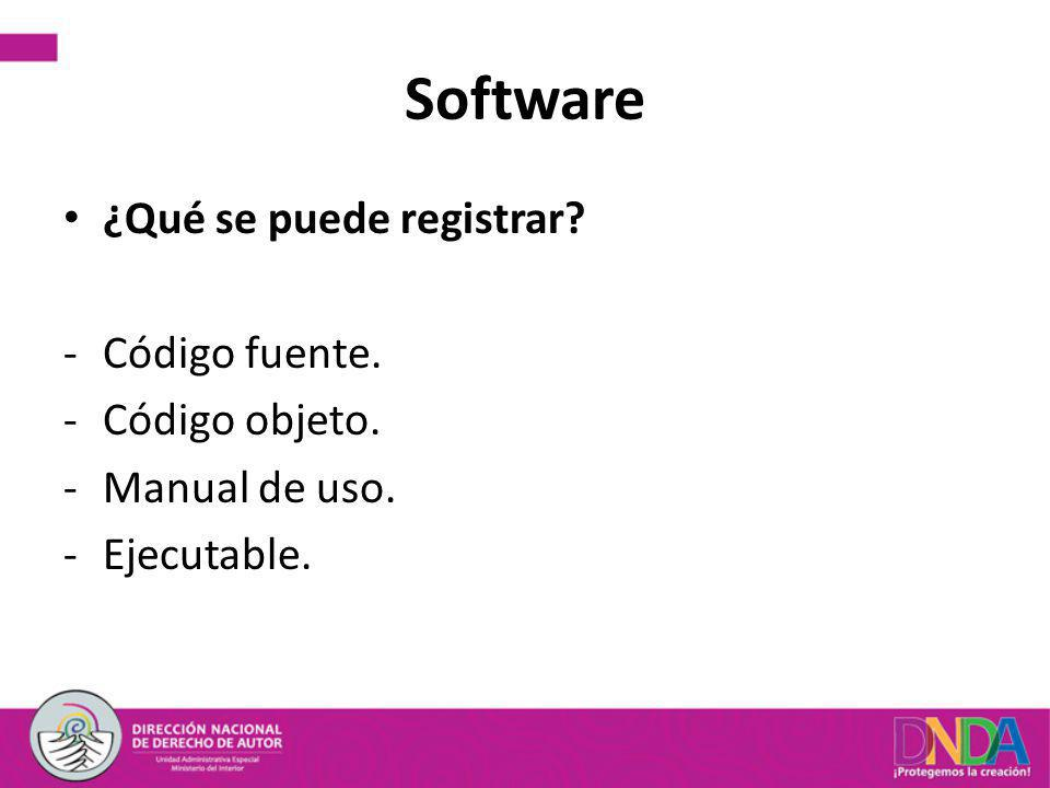 Software ¿Qué se puede registrar Código fuente. Código objeto.