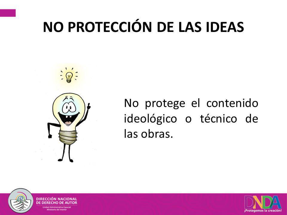 NO PROTECCIÓN DE LAS IDEAS