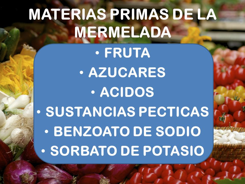 MATERIAS PRIMAS DE LA MERMELADA